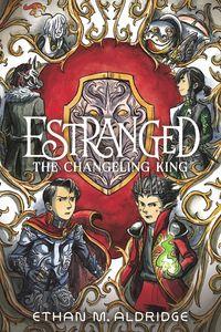 estranged-2-the-changeling-king