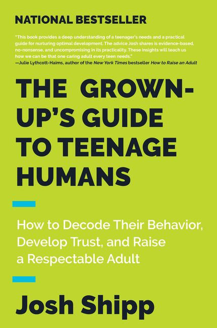 Book cover image: The Grown-Up's Guide to Teenage Humans: How to Decode Their Behavior, Develop Trust, and Raise a Respectable Adult