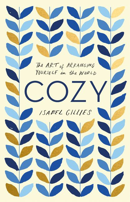 Book cover image: Cozy: The Art of Arranging Yourself in the World