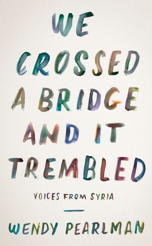 We Crossed a Bridge and It Trembled book image
