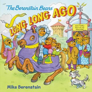 The Berenstain Bears: Long, Long Ago book image