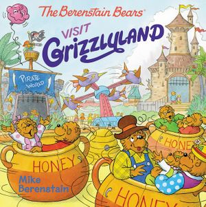 The Berenstain Bears Visit Grizzlyland book image