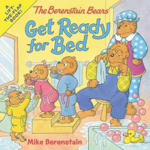 The Berenstain Bears Get Ready for Bed book image