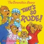 The Berenstain Bears: That's So Rude! Paperback  by Mike Berenstain