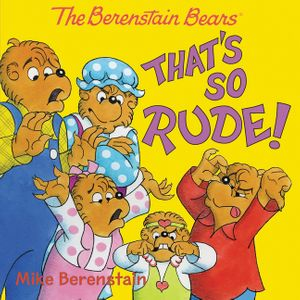 The Berenstain Bears: That's So Rude! book image