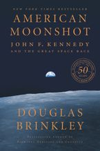 American Moonshot Hardcover  by Douglas Brinkley