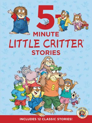 Little Critter: 5-Minute Little Critter Stories book image