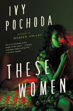 These Women Hardcover  by Ivy Pochoda