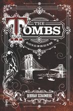 The Tombs Hardcover  by Deborah Schaumberg