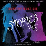 Dorothy Must Die Stories Volume 3