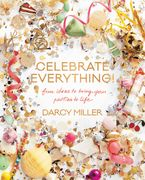 Celebrate Everything!  ePDF eBook  by Darcy Miller