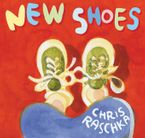 New Shoes Hardcover  by Chris Raschka