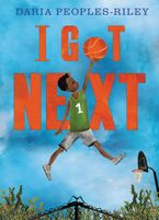I Got Next Hardcover  by Daria Peoples-Riley