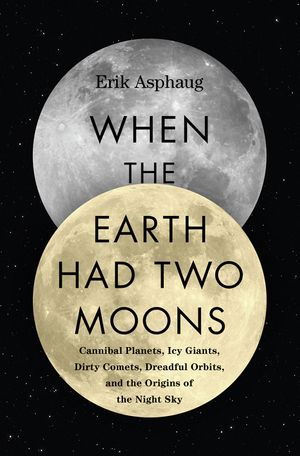 When the Earth Had Two Moons book image
