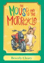 The Mouse and the Motorcycle: A Harper Classic Hardcover  by Beverly Cleary