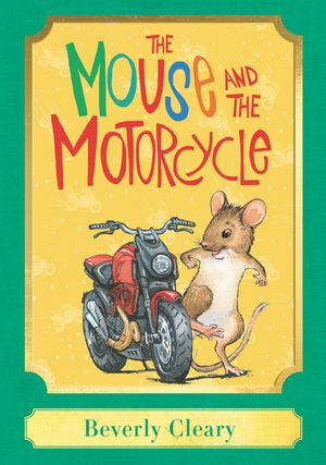 The Mouse and the Motorcycle: A Harper Classic book image