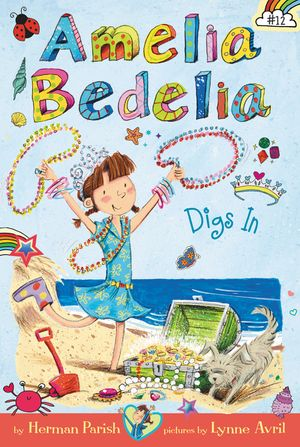 Amelia Bedelia Chapter Book #12: Amelia Bedelia Digs In book image
