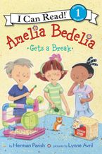 Amelia Bedelia Gets a Break Hardcover  by Herman Parish