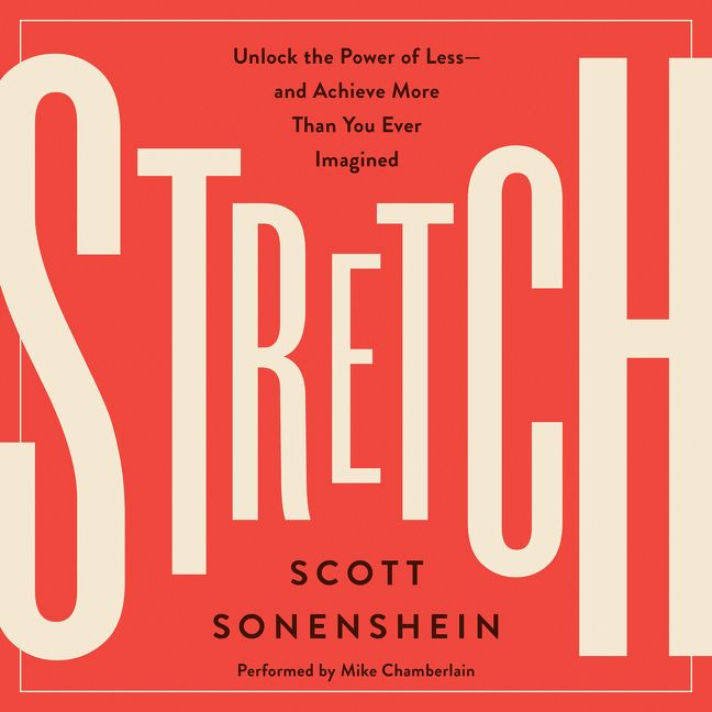 Book cover image: Stretch: Unlock the Power of Less-and Achieve More Than You Ever Imagined | Wall Street Journal Bestseller