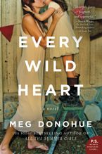 Every Wild Heart Hardcover  by Meg Donohue