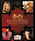 Buffy the Vampire Slayer Encyclopedia Hardcover  by Nancy Holder