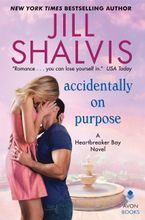 Accidentally on Purpose Hardcover  by Jill Shalvis