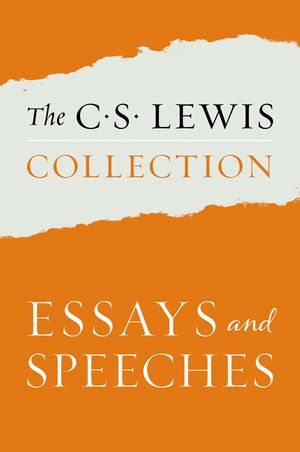 The C. S. Lewis Collection: Essays and Speeches book image