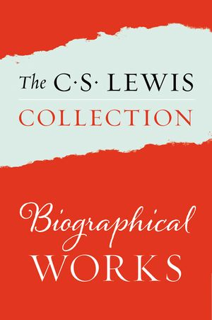 The C. S. Lewis Collection: Biographical Works book image