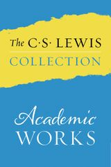the C. S. Lewis Collection: Academic Works