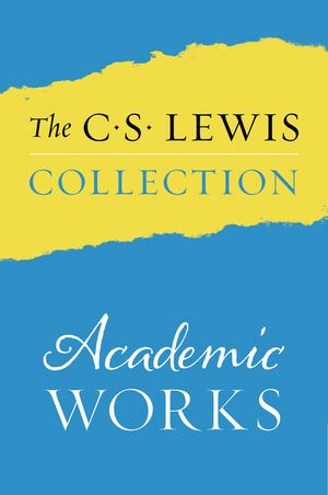 The C. S. Lewis Collection: Academic Works book image