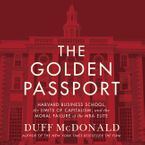 The Golden Passport Downloadable audio file UBR by Duff McDonald