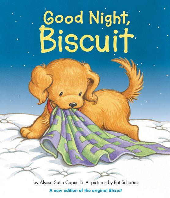 Good Night, Biscuit: A Padded Board Book - Alyssa Satin Capucilli