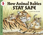 How Animal Babies Stay Safe - Mary Ann Fraser