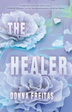 The Healer Hardcover  by Donna Freitas