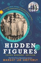 Hidden Figures Young Readers' Edition Hardcover  by Margot Lee Shetterly