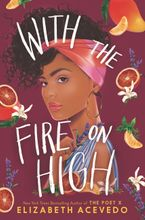 With the Fire on High Hardcover  by Elizabeth Acevedo