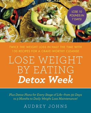 Lose Weight by Eating: Detox Week book image