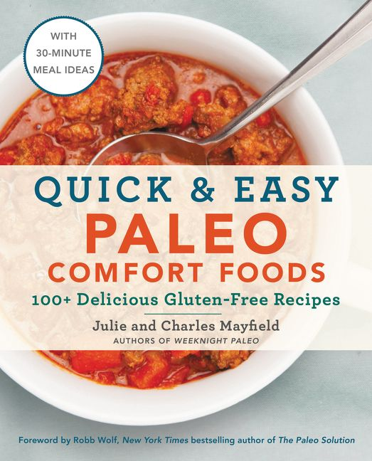 Quick easy paleo comfort foods julie mayfield charles mayfield enlarge book cover forumfinder Choice Image