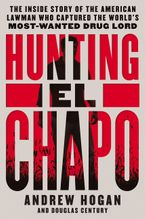 Hunting El Chapo Hardcover  by Andrew Hogan