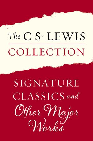 The C. S. Lewis Collection: Signature Classics and Other Major Works book image