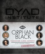 - Orphan Black Classified Clone Report: The Secret Files of Dr. Delphine Cormier