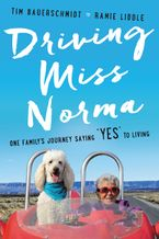 Driving Miss Norma Hardcover  by Tim Bauerschmidt