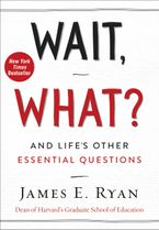 Wait, What? Hardcover  by James E. Ryan