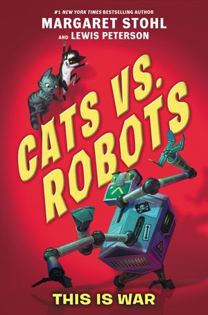Cats vs. Robots #1: This Is War book image
