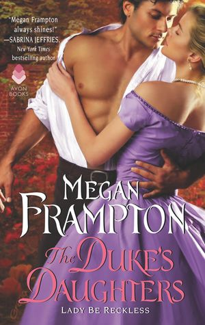 The Duke's Daughters: Lady Be Reckless