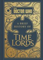 Doctor Who: A Brief History of Time Lords Hardcover  by Steve Tribe