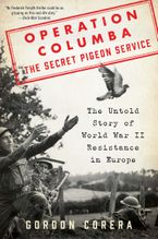 Operation Columba--The Secret Pigeon Service Hardcover  by Gordon Corera