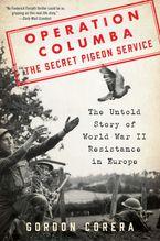 Operation Columba--The Secret Pigeon Service