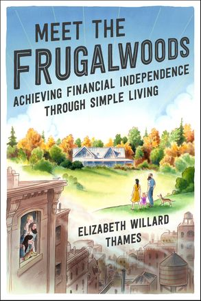 Cover image - Meet The Frugalwoods: Achieving Financial Independence Through Simple Living