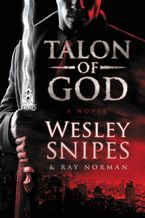 Talon of God Hardcover  by Wesley Snipes